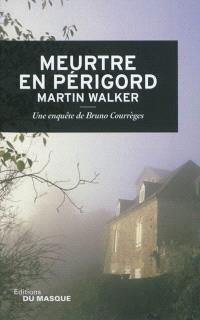 Une enquête de Bruno Courrèges, Meurtre en Périgord