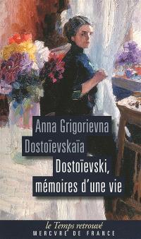 Dostoïevski, mémoires d'une vie