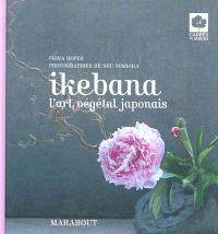 Ikebana : l'art végétal japonais