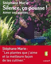 Silence, ça pousse !. Volume 2, Aimer ses plantes