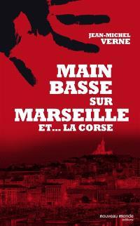 Main basse sur Marseille et... la Corse