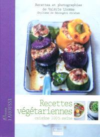 Recettes végétariennes : cuisine 100% saine