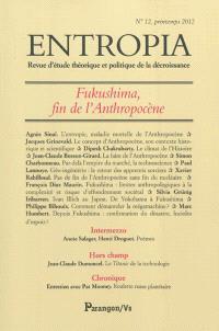 Entropia. n° 12, Fukushima, fin de l'anthropocène
