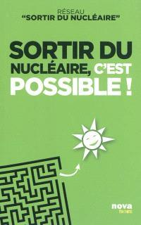 Sortir du nucléaire, c'est possible !
