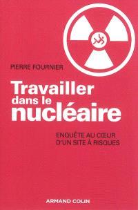 Travailler dans le nucléaire : enquête au coeur d'un site à risques