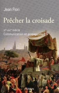 Prêcher la croisade, XIe-XIIIe siècle : communication et propogande