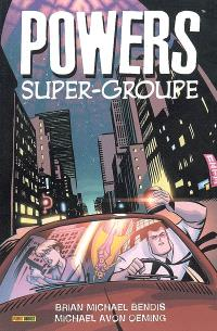 Powers. Volume 4, Super-groupe