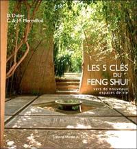 Les 5 clés du feng shui : vers de nouveaux espaces de vie