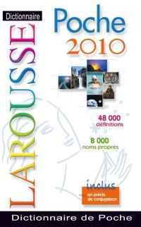 Dictionnaire Larousse poche 2010 : 48.000 définitions, 8.000 noms propres : inclus un précis de conjugaison