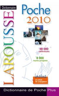 Dictionnaire Larousse poche plus 2010 : 48.000 définitions, 8.000 noms propres : inclus un précis de conjugaison