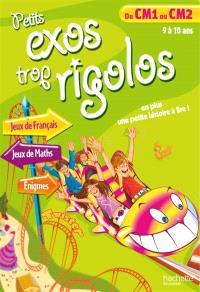 Petits exos trop rigolos, du CM1 au CM2, 9 à 10 ans : jeux de français, jeux de maths, énigmes