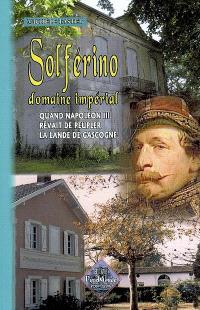 Solférino, domaine impérial : quand Napoléon III rêvait de peupler la lande de Gascogne