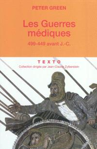 Les guerres médiques : 499-449 av. J.-C.