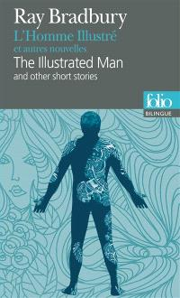 L'homme illustré : et autres nouvelles = The illustrated man : and other short stories