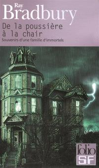 De la poussière à la chair : souvenirs d'une famille d'immortels