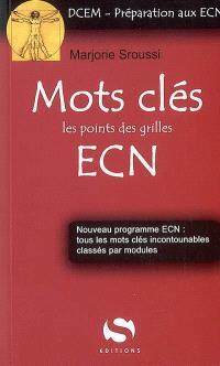 Mots clés des ECN : les points des grilles : nouveau programme ECN, tous les mots clés incontournables classés par modules