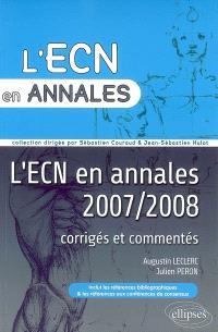 L'ECN en annales 2007-2008 : corrigés et commentés
