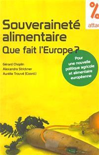 Souveraineté alimentaire, que fait l'Europe ? : pour une nouvelle politique agricole et alimentaire européenne