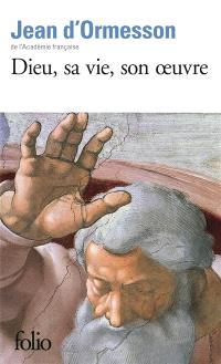 Dieu, sa vie, son oeuvre