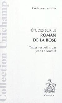 Etudes sur le Roman de la rose de Guillaume de Lorris