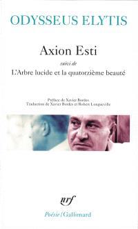 Axion Esti; Suivi de L'arbre lucide et la quatorzième beauté; Suivi de Journal d'un invisible avril