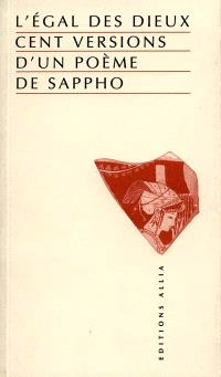 L'égal des dieux : cent versions d'un poème de Sappho
