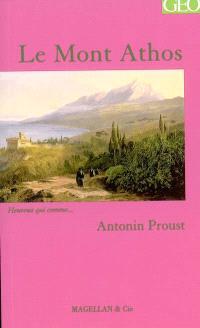 Le Mont Athos : souvenirs de voyage