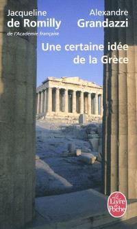 Une certaine idée de la Grèce : entretiens