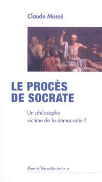 Le procès de Socrate : un philosophe victime de la démocratie ?