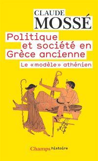 Politique et société en Grèce ancienne : le modèle athénien