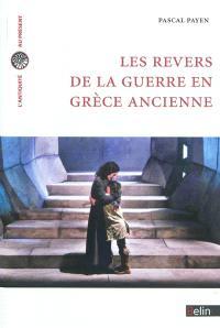 Les revers de la guerre en Grèce ancienne : histoire et historiographie