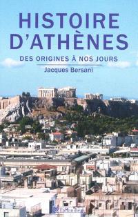 Histoire d'Athènes : des origines à nos jours