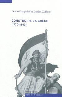 Construire la Grèce : 1770-1843