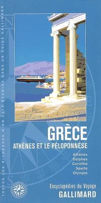 Grèce, Athènes et le Péloponnèse : Athènes, Delphes, Corinthe, Sparte, Olympie