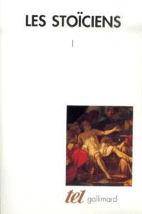 Les stoïciens. Volume 1