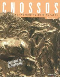 Cnossos : le labyrinthe du Minotaure