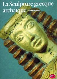 La sculpture grecque archaïque