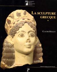 La sculpture grecque. Volume 1, Des origines au milieu du Ve siècle