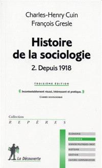 Histoire de la sociologie. Volume 2, Depuis 1918