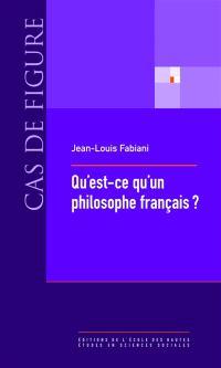 Qu'est-ce qu'un philosophe français ? : la vie sociale des concepts (1880-1980)