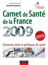 Carnet de santé de la France 2009 : économie, droit et politiques de santé
