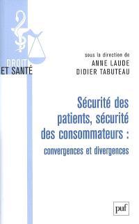 Sécurité des patients, sécurité des consommateurs : convergences et divergences