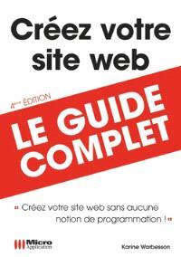 Créez votre site Web : créez votre site Web sans aucune notion de programmation !