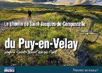 Le chemin de Saint-Jacques-de-Compostelle : du Puy-en-Velay jusqu'à Saint-Jean-Pied-de-Port