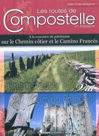 Les routes de Compostelle en Espagne : à la rencontre du patrimoine sur le chemin côtier et le camino francès