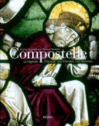 Compostelle : la légende, l'histoire, les chemins, les hommes