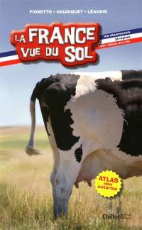 La France vue du sol : 100 départements, 26 régions, 1.001 raisons d'en rire