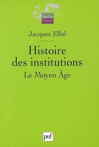 Histoire des institutions. Volume 2, Le Moyen Age