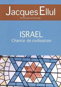 Israël, chance de civilisation : et autres articles