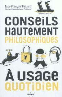 Conseils hautement philosophiques à usage quotidien